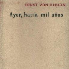 Libros: AYER, HACÍA MIL AÑOS... VIAJES AL PASADO. Lote 18814283