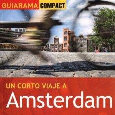 Libros: UN CORTO VIAJE A AMSTERDAM - ANAYA TOURING, GUIARAMA COMPACT, 2013 (NUEVO). Lote 169021302