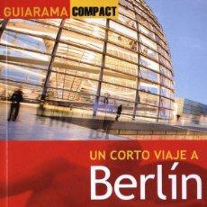 Libros: UN CORTO VIAJE A BERLIN - ANAYA TOURING, GUIARAMA COMPACT, 2012 (NUEVO). Lote 169021257