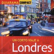 Libros: UN CORTO VIAJE A LONDRES - ANAYA TOURING, GUIARAMA COMPACT, 2012 (NUEVO). Lote 169021233