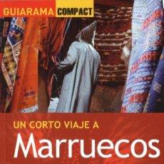 Libros: UN CORTO VIAJE A MARRUECOS - ANAYA TOURING, GUIARAMA COMPACT, 2011 (NUEVO). Lote 140476476