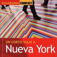 Libros: UN CORTO VIAJE A NUEVA YORK - ANAYA TOURING, GUIARAMA COMPACT, 2013 (NUEVO). Lote 169021190