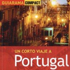Libros: UN CORTO VIAJE A PORTUGAL - ANAYA TOURING, GUIARAMA COMPACT, 2012 (NUEVO). Lote 140476489