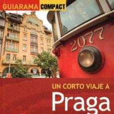 Libros: UN CORTO VIAJE A PRAGA - ANAYA TOURING, GUIARAMA COMPACT, 2013 (NUEVO). Lote 169021136