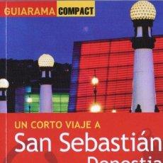 Libros: UN CORTO VIAJE A SAN SEBASTIAN, DONOSTIA - ANAYA TOURING, GUIARAMA COMPACT, 2013 (NUEVO). Lote 48360579