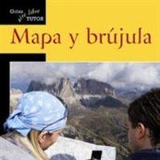 Libros: ORIENTACIÓN. SUPERVIVENCIA. GUÍAS TUTOR AIRE LIBRE: MAPA Y BRÚJULA - CLIFF JACOBSON. Lote 179548906