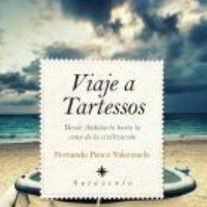 Libros: VIAJE A TARTESSOS. ENTRE ORIENTE Y OCCIDENTE - FERNANDO PENCO VALENZUELA. Lote 42776896