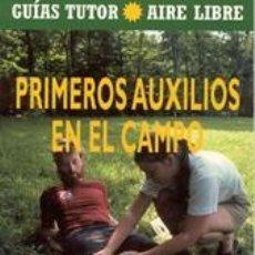 Libros: ORIENTACIÓN. SUPERVIVENCIA. GUÍAS TUTOR AIRE LIBRE. PRIMEROS AUXILIOS EN EL CAMPO - WILLIAM W. FORG. Lote 43263897