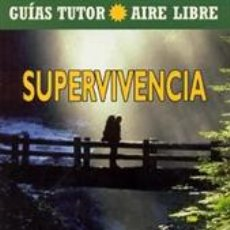 Libros: ORIENTACIÓN. GUÍAS TUTOR AIRE LIBRE. SUPERVIVENCIA - JAMES CHURCHILL. Lote 52648592