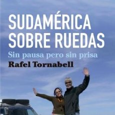 Libros: VIAJES. SUDAMÉRICA SOBRE RUEDAS - RAFEL TORNABELL. Lote 44820334