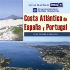 Libros: GUÍAS NÁUTICA IMRAY. COSTA ATLÁNTICA DE ESPAÑA Y PORTUGAL - RCC PILOTAGE FOUNDATION (CARTONÉ). Lote 45350706