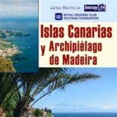 Libros: GUÍAS NAUTICAS IMRAY. ISLAS CANARIAS Y ARCHIPIÉLAGO DE MADEIRA - RCC PILOTAGE FOUNDATION (CARTONÉ). Lote 45357096