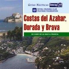 Libros: GUÍAS NÁUTICAS IMRAY. COSTAS DEL AZAHAR DORADA Y BRAVA - RCC PILOTAGE FOUNDATION (CARTONÉ). Lote 45358101