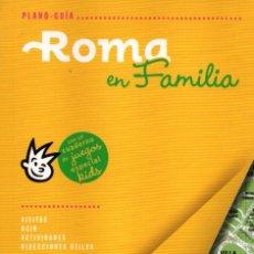 Libros: ROMA EN FAMILIA PLANO-GUIA - EDICIONES B, 2015 (NUEVO). Lote 51781278