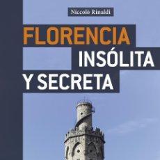 Libros: FLORENCIA INSÓLITA Y SECRETA. Lote 53749987