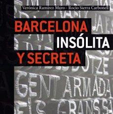 Libros: BARCELONA INSÓLITA Y SECRETA. EDITORIAL JONGLEZ.. Lote 66119137