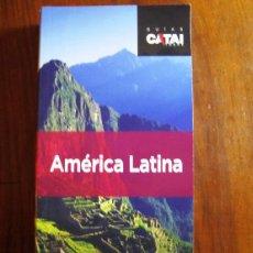 Libros: GUÍAS CATAI TOURS, AMÉRICA LATINA. Lote 54302010