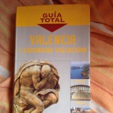 Libros: GUÍA TOTAL VALENCIA Y COMUNIDAD VALENCIANA. Lote 55683741