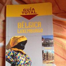 Libros: GUÍA TOTAL BÉLGICA Y LUXEMBURGO. Lote 56938231