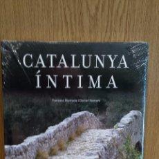 Libros: CATALUNYA ÍNTIMA. FRANCESC MUNTADA I DANIEL ROMANÍ. EDICIONS 62 / PRECINTADO. Lote 57494533