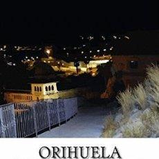 Libros: LIBRO: ORIHUELA RUTA DEL MIEDO (NUEVO). Lote 84304102