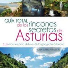 Libros: GUÍA TOTAL DE LOS RINCONES SECRETOS DE ASTURIAS. Lote 70729345