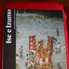 Libros: ISE E IZUMO LOS SANTUARIOS DEL SINTOISMO. Lote 86360212