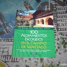 Libros: LO MEJOR DEL TURISMO RURAL - 100 ALOJAMIENTOS ESCOGIDOS EN EL CAMINO DE SANTIAGO - SUSAETA - 872-6. Lote 107004819
