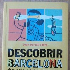 Libros: DESCOBRIR BARCELONA ES UN JOC DE NENS. ( GUIA PER EXPLORAR LA CIUTAT). JOAN PORTELL I RIFA. 2003. Lote 117674099