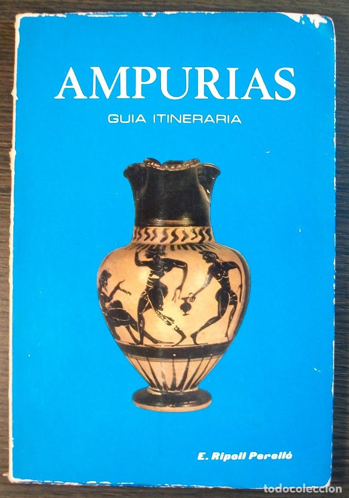 AMPURIAS. GUIA ITINERARIA. E. RIPOLL PERELLO. 1976 (Libros Nuevos - Ocio - Guía de Viajes)