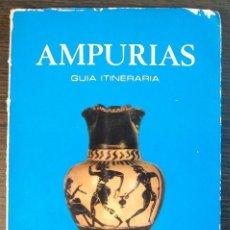 Libros: AMPURIAS. GUIA ITINERARIA. E. RIPOLL PERELLO. 1976. Lote 118068623