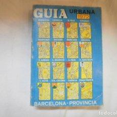 Libros: GUIA URBANA DE BARCELONA - PROVINCIA 1972. Lote 122453451