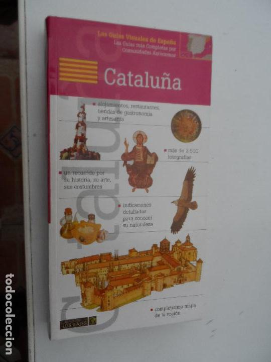 CATALUÑA LAS GUIAS VISUALES DE ESPAÑA. (Libros Nuevos - Ocio - Guía de Viajes)