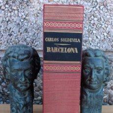 Libros: BARCELONA. CARLOS SOLDEVILA. 4ª EDICION, 1972. Lote 129394283