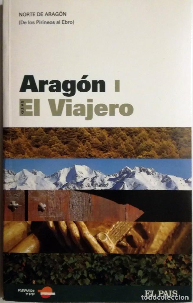 Libros: GUIAS EL VIAJERO DE EL PAIS-ARAGON -I-II - Foto 2 - 133977874