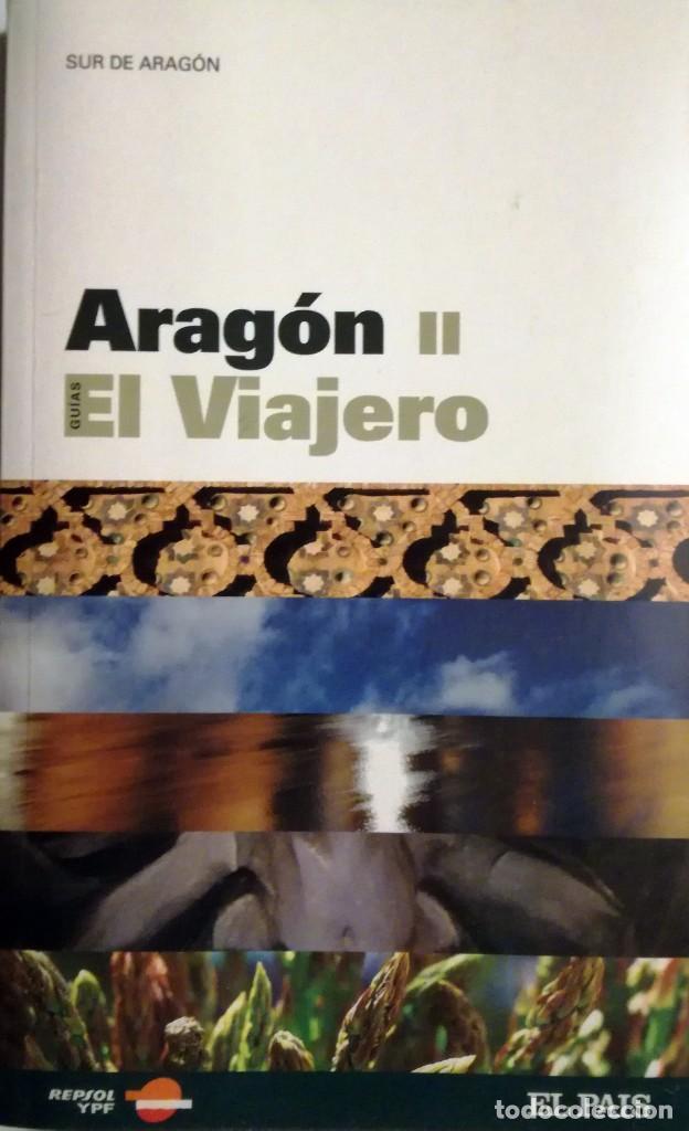Libros: GUIAS EL VIAJERO DE EL PAIS-ARAGON -I-II - Foto 4 - 133977874