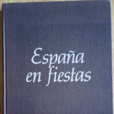 Libros: ESPAÑA EN FIESTAS. Lote 136375362