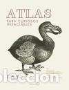 ATLAS PARA CURIOSOS INSACIABLES (Libros Nuevos - Ocio - Guía de Viajes)