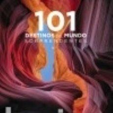 Libros: 101 DESTINOS DEL MUNDO SORPRENDENTES. Lote 139297433