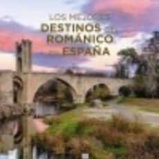Libros: LOS MEJORES DESTINOS DEL ROMÁNICO EN ESPAÑA. Lote 139301104