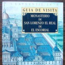Libros: GUIA DE VISITA. MONASTERIO DE SAN LORENZO EL REAL DE EL ESCORIAL. JOSE LUIS SANCHO. Lote 140289702