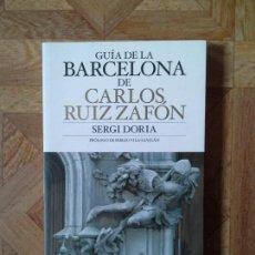 Libros: SERGI DORIA - GUÍA DE LA BARCELONA DE CARLOS RUIZ ZAFÓN. Lote 143253006