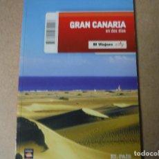 Libros: GRAN CANARIA EN DOS DIAS EL PAIS. Lote 143416906