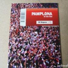 Libros: PAMPLONA EN DOS DIAS EL PAIS. Lote 143417454