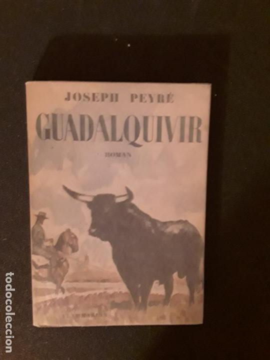 PEYRE JOSEPH. GUADALQUIVIR. ANDALUCÍA. TRADICIONES. TOROS, ETC. (Libros Nuevos - Ocio - Guía de Viajes)