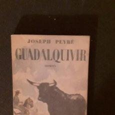 Libros: PEYRE JOSEPH. GUADALQUIVIR. ANDALUCÍA. TRADICIONES. TOROS, ETC.. Lote 147509186