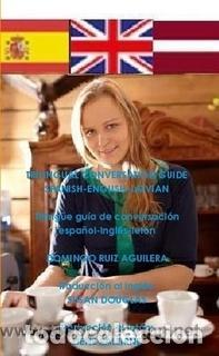 GUÍA DE CONVERSACIÓN ESPAÑOL - INGLES - LETÓN -----LIBRO ESPECIAL PARA VIAJEROS (Libros Nuevos - Ocio - Guía de Viajes)