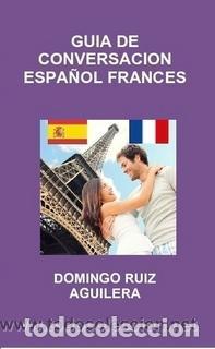 GUÍA DE CONVERSACION ESPAÑOL - FRANCES -----LIBRO ESPECIAL PARA VIAJEROS (Libros Nuevos - Ocio - Guía de Viajes)