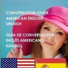 Libros: GUÍA DE CONVERSACION ESPAÑOL - INGLES AMERICANO --- LIBRO ESPECIAL PARA VIAJEROS. Lote 148499238