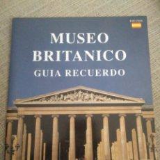 Libros: MUSEO BRITÁNICO - GUIA RECUERDO. Lote 154825197
